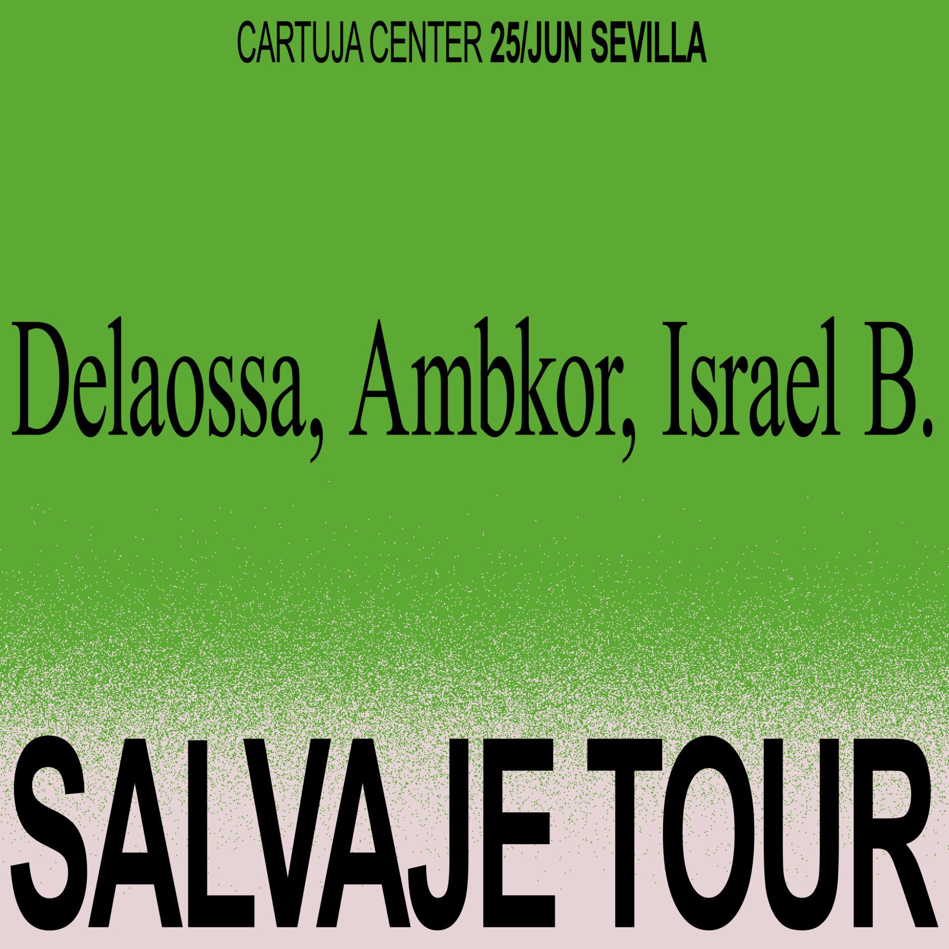 SALVAJE TOUR – DELAOSSA + AMBKOR + ISRAEL B 1