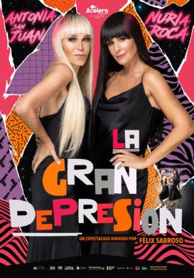 LA GRAN DEPRESIÓN – Nuria Roca y Antonia San Juan